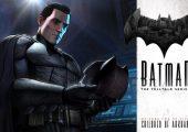 Ανακοινώθηκε η ημερομηνία για το Batman: The Telltale Series - Episode 2 - videogamer.gr