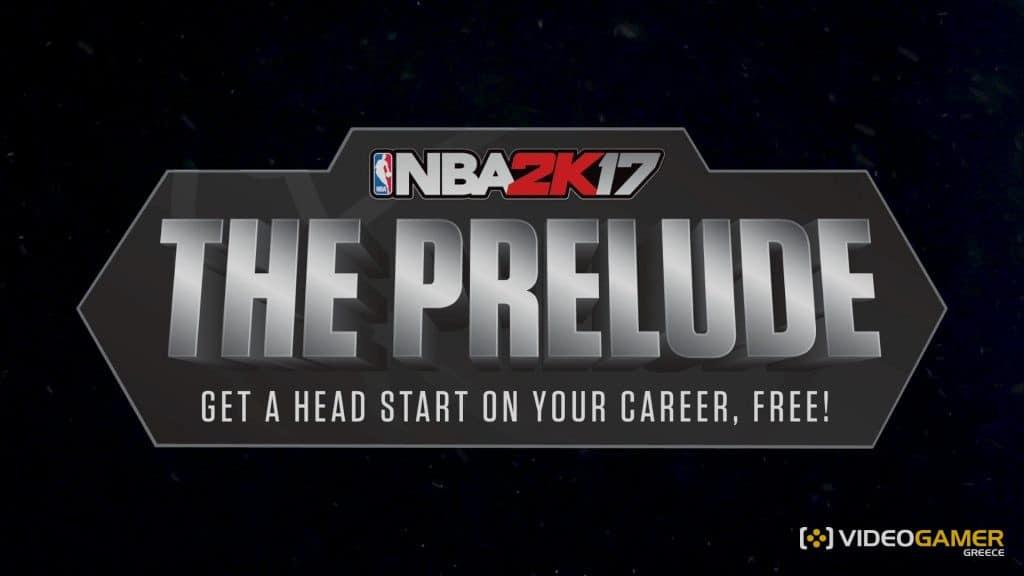 Κατέβασε τώρα ΔΩΡΕΑΝ το NBA 2K17 The Prelude - videogamer.gr