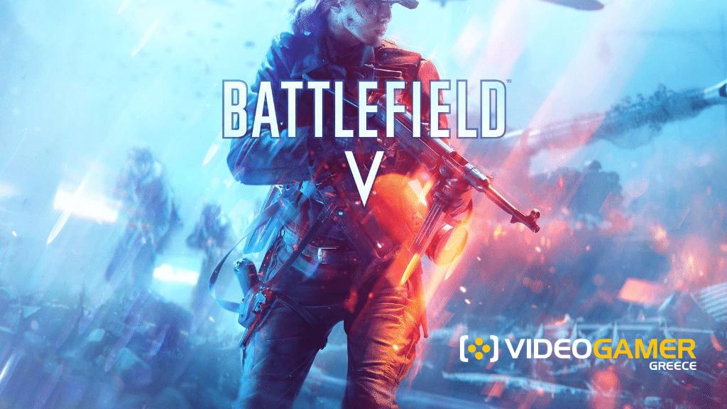 Battlefield V: Ημερομηνία κυκλοφορίας, Gameplay με RTX 2080 και η Deluxe Edition