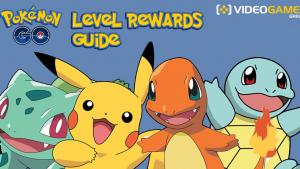 Pokemon GO Level Rewards Guide: Τι κερδίζω σε κάθε level;