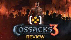 Cossacks 3 Review